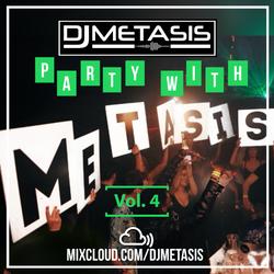 #PartyWithMetasis Vol. 4 | Twitter @DJMETASIS