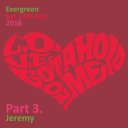 Evergreen Feb 2016 pt.3 Jeremy