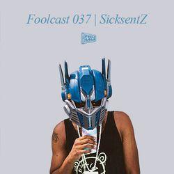 FOOLCAST 037 - SICKSENTZ