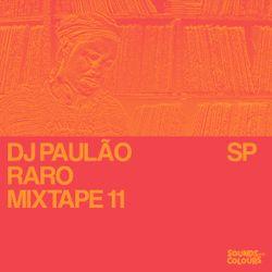 RARO MIXTAPE 11: DJ Paulão