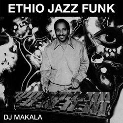 """DJ Makala """"Baile Ethio Jazz Funk Mix"""""""