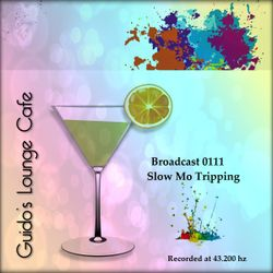 Guido's Lounge Cafe Broadcast 0111 Slow Mo Tripping (20140418)