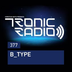Tronic Podcast 377 with B_Type