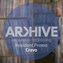 Cravo | Impulsive Reckoning | Arkhive Promo 3