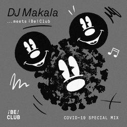 "DJ Makala ""¡ BE ! CLUB (Donostia-San Sebastián) Covid-19 Special Mix"""