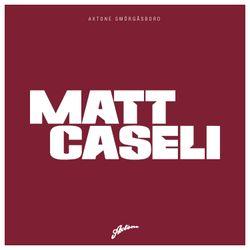 Axtone Smörgåsbord: Matt Caseli