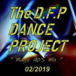 "Magic 90'S Mix  ""The Finest D.F.P  Extended Mix""   -02/2019"