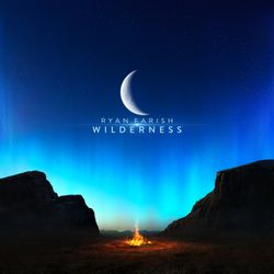 Ryan Farish Presents, Wilderness (Message from Ryan)