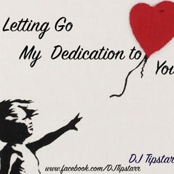 Letting Go - My Dedication to You Mix