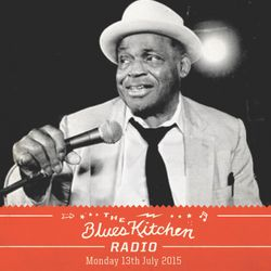 The Blues Kitchen Radio: 13 July 2015