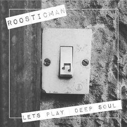 Deep Soul & Roosticman Music mix