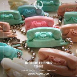 Infinite Friends w/Tehbis 27/01/17