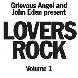 Grievous Angel Vs John Eden Lovers Rock Mix Vol 1