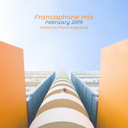 FRANCOPHONE MIX BY NITZAN ENGELBERG - FEBRUARY 2019