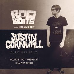 ROQ N BEATS with JEREMIAH RED 10.13.18 - GUEST MIX: JUSTIN CORNWALL