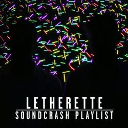 Soundcrash Playlist: '10 Tracks We're Loving Right Now' - by Letherette