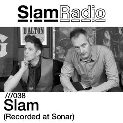Slam Radio - 038 Slam (At Sonar 2013)