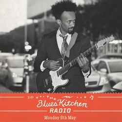 THE BLUES KITCHEN RADIO WITH FANTASTIC NEGRITO