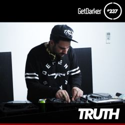 Truth - GetDarker TV 237 [Artikal Music UK Takeover]