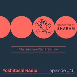 Yoshitoshi Radio 046 - Sharam Live in San Francisco