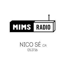 MIMS Radio Session (05.27.16) - NICO SÉ