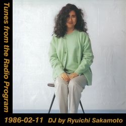 Tunes from the Radio Program, DJ by Ryuichi Sakamoto, 1986-02-11 (2019 Compile)