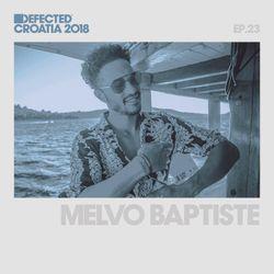 Defected Croatia Sessions - Melvo Baptiste Ep.23