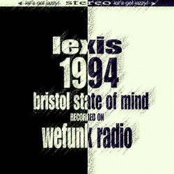 "LEXIS ""1994 Bristol State of Mind"" - Recorded on WEFUNK Radio"
