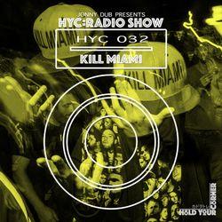 HYC 032 - Kill Miami (Manchester)