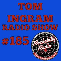 Tom Ingram Show #185