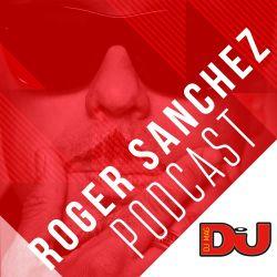 DJ MAG WEEKLY PODCAST: Roger Sanchez