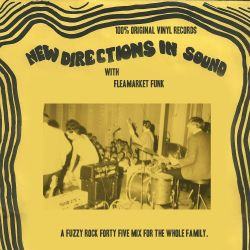 New Directions In Sound: A Fuzzy Rock Forty Five Mix For The Whole Family