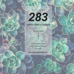 243 minutes of Deep House in the mix – Dirty Disco 283
