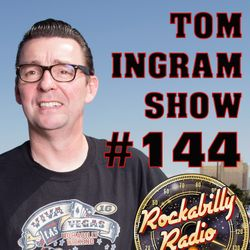 Tom Ingram Show #144