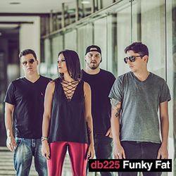 db225 Funky Fat