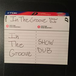 IN THE GROOVE show dub (Side A)