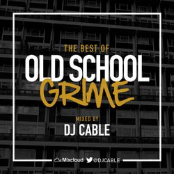 The Best Of Old School Grime