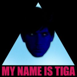 From the archives: My Name Is Tiga 'Remix Special' 6 Mix - 04/05/2012