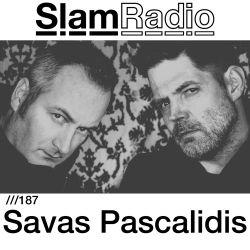 #SlamRadio - 187 - Savas Pascalidis