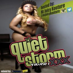 The Quiet Storm XXX Vol. 1: hosted by Mz Juicy Kouture