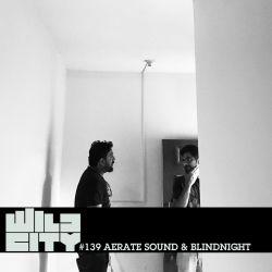Wild City #139 - Aerate Sound & BlindNight