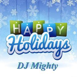 DJ Mighty - Happy Holidays