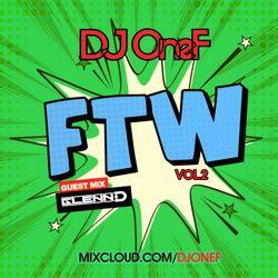 @DJOneF x @ThisIsGlennD FTW Vol.2