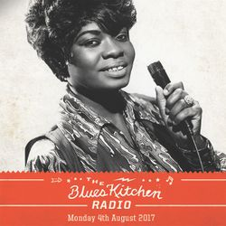 THE BLUES KITCHEN RADIO: 04 SEPTEMBER 2017