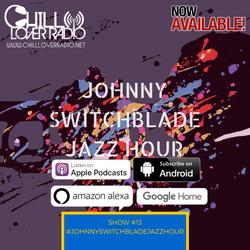 The Johnny Switchblade Jazz Hour #13