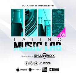 Latino Music Lab Podcast EP. 8 ((FT. DJ ShuloMixx))