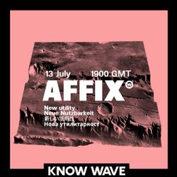 AFFIX WORKS feat. JOSHI - July 13th, 2018