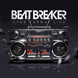 BeatBreaker OpenFormat LIVE - August 2015