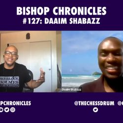 Bishop Chronicles EP#127: Hip-Hop, Chess & Race w/ Dr. Daaim Shabazz