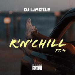 R'n'Chill Pt. 4 [Full Mix]